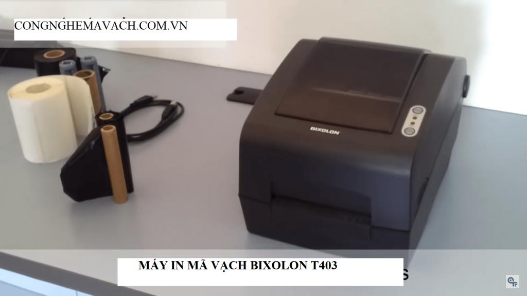 Máy in mã vạch Bixolon T403